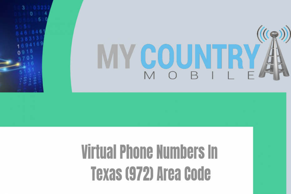 Virtual Phone Numbers In Texas (972) Area Code - My Country Mobile