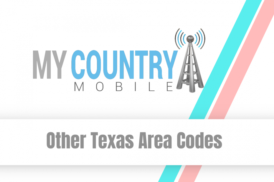 Other Texas Area Codes - My Country Mobile