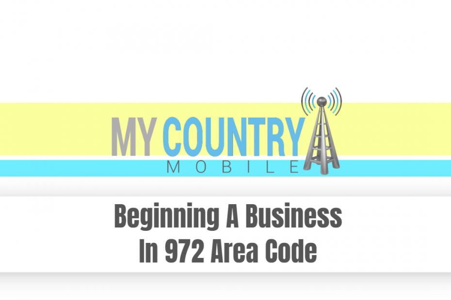 Beginning A Business In 972 Area Code - My Country Mobile