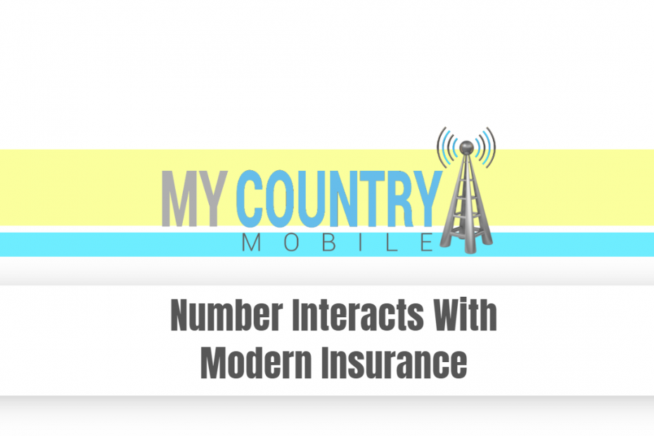 Number Interacts With Modern Insurance - My Country Mobile