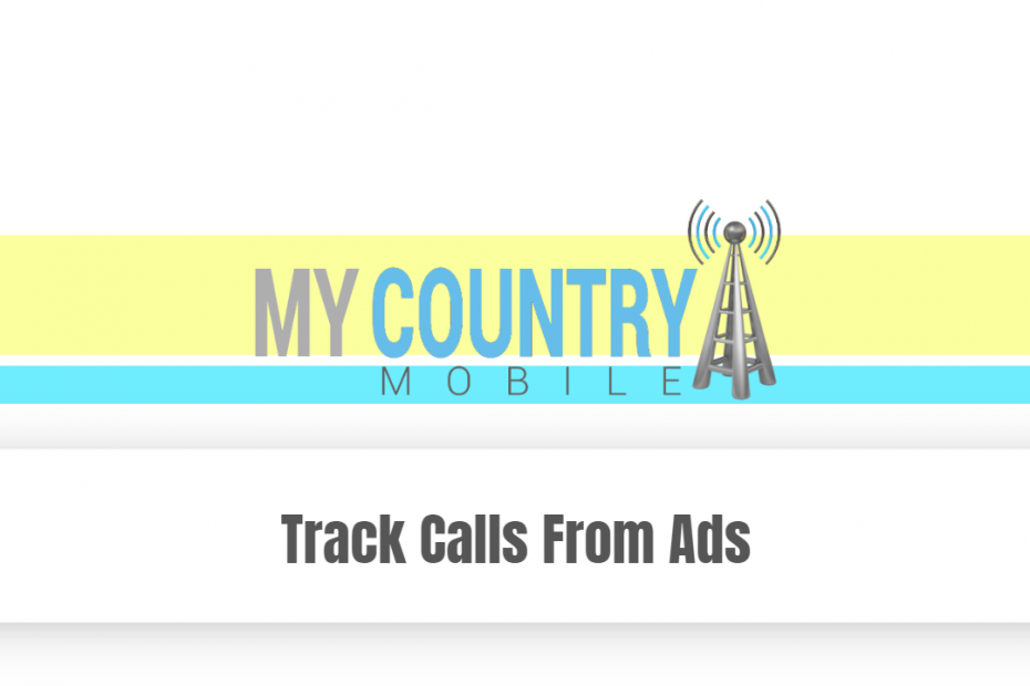 Track Calls From Ads - My Country Mobile