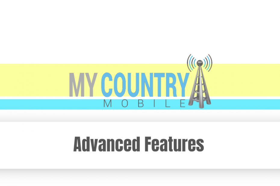 Advanced Features - My Country Mobile