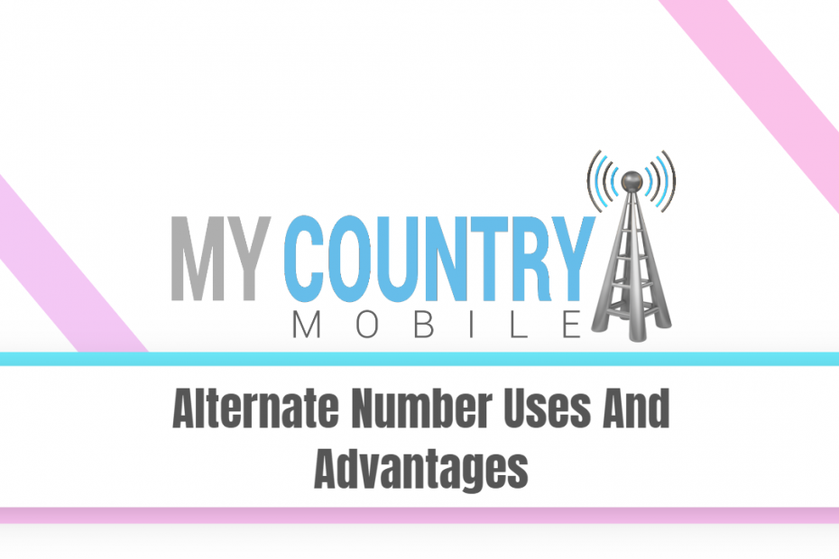 Alternate Number Uses And Advantages - My Country Mobile