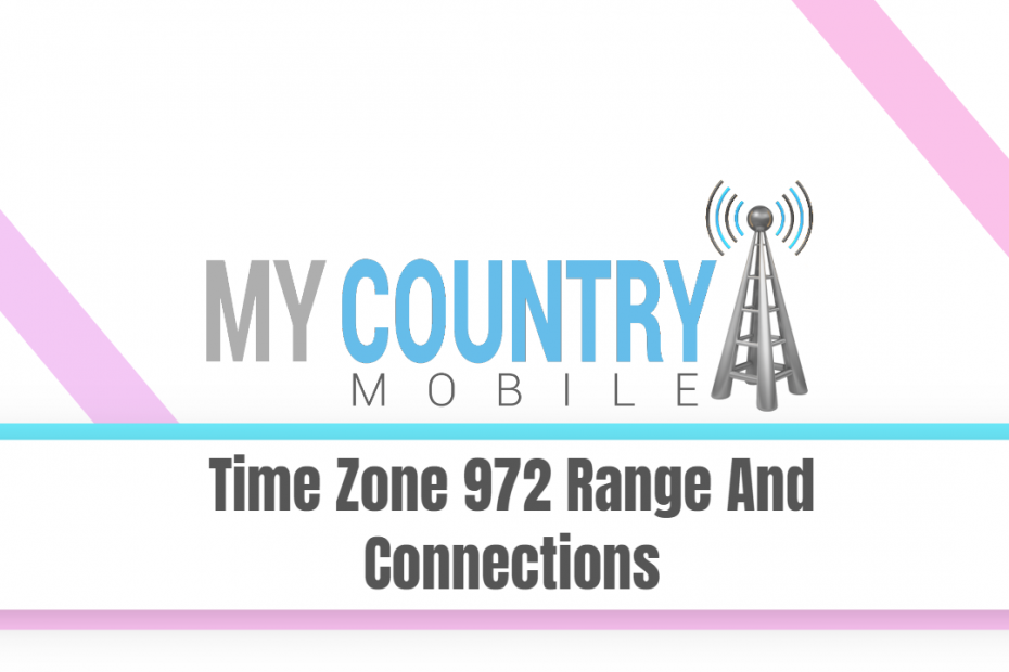 Time Zone 972 Range And Connections - My Country Mobile