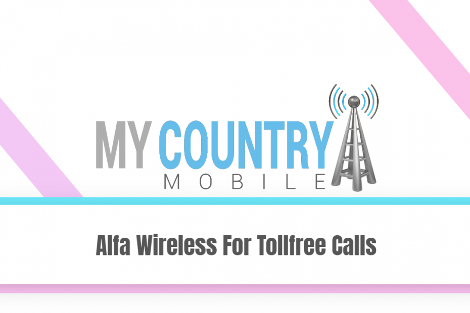 Alfa Wireless For Tollfree Calls - My Country Mobile