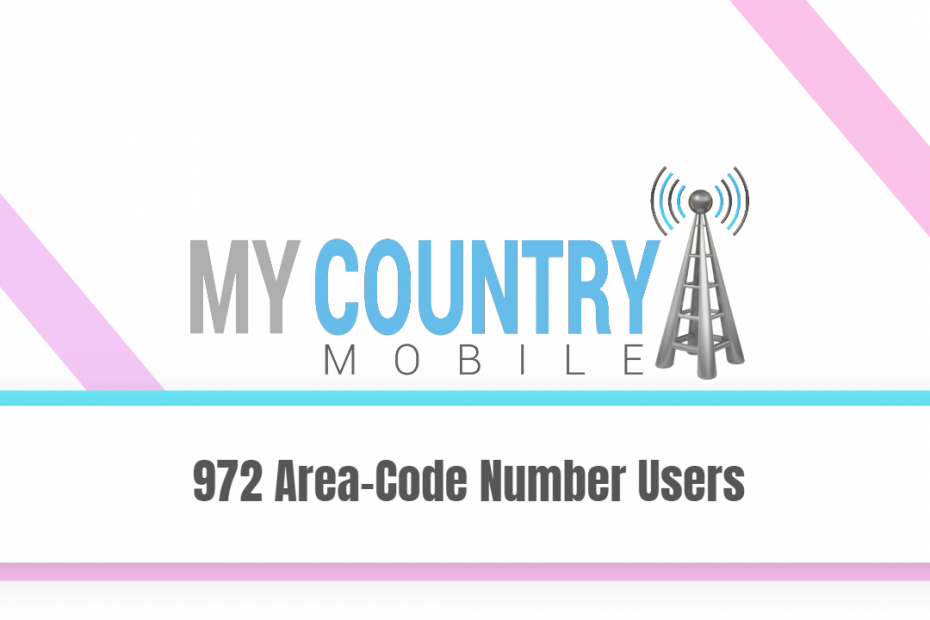 972 Area-Code Number Users - My Country Mobile