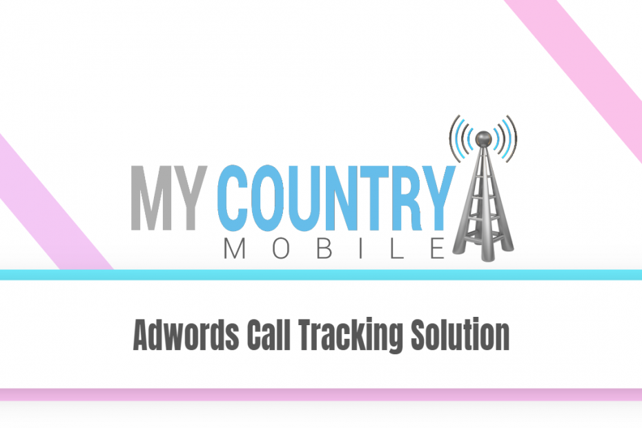 Adwords Call Tracking Solution - My Country Mobile