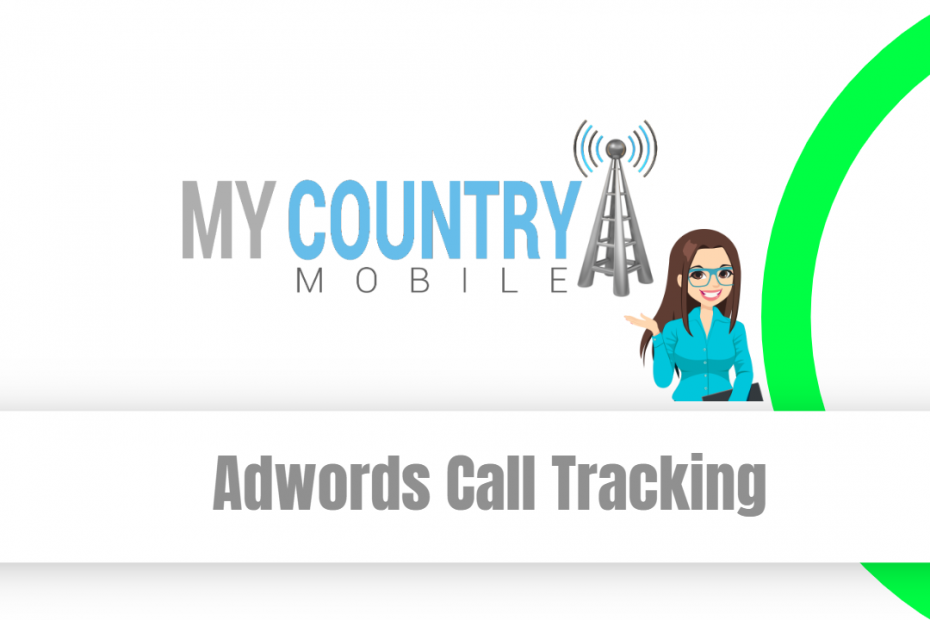 Adwords Call Tracking - My Country Mobile